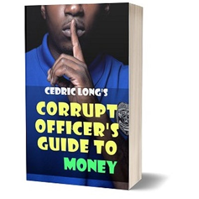 Corrupt Officer's Guide to Money - Cedric Long