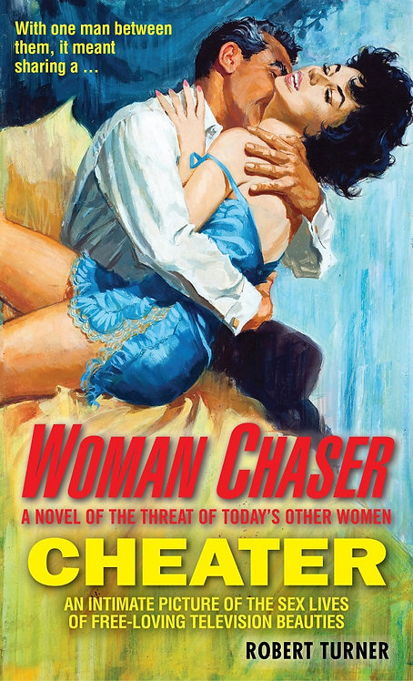 Woman Chaser/Cheater by Robert Turner
