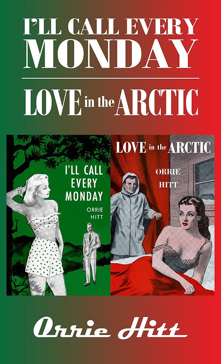 I'll Call Every Monday/Love in the Arctic by Orrie Hitt