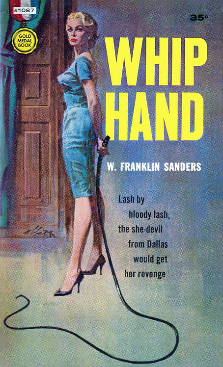 Whip Hand by W. Franklin Sanders & Charles Willeford