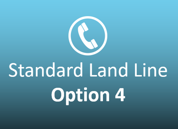 Standard Landline Option 4