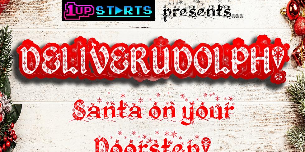 1UPSTARTS presents: DeliveRudolph! Santa's Home Visits!