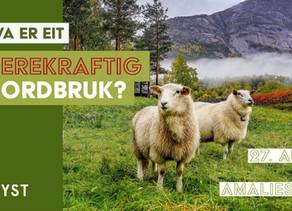 Sleppfest for Røyst #13: Hva er eit berekraftig jordbruk?