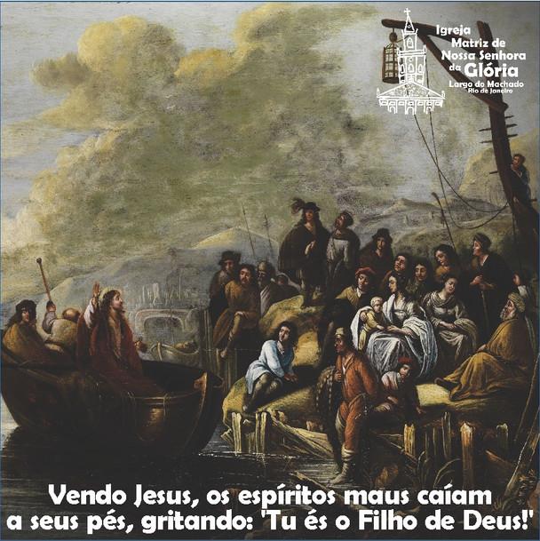 """""""Vendo Jesus, os espíritos maus caíam a seus pés,gritando: 'Tu és o Filho de Deus!'"""" Mc 3,11"""