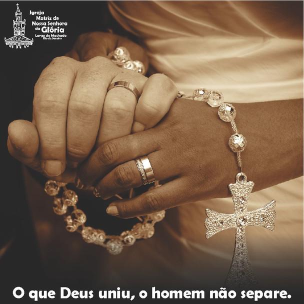 O que Deus uniu, o homem não separe. (Mt 19,6)