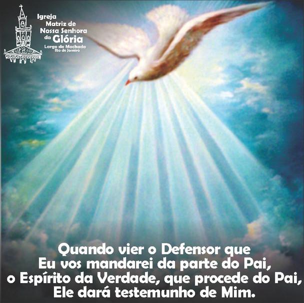 Quando vier o Defensor que Eu vos mandarei da parte do Pai, o Espírito da Verdade,