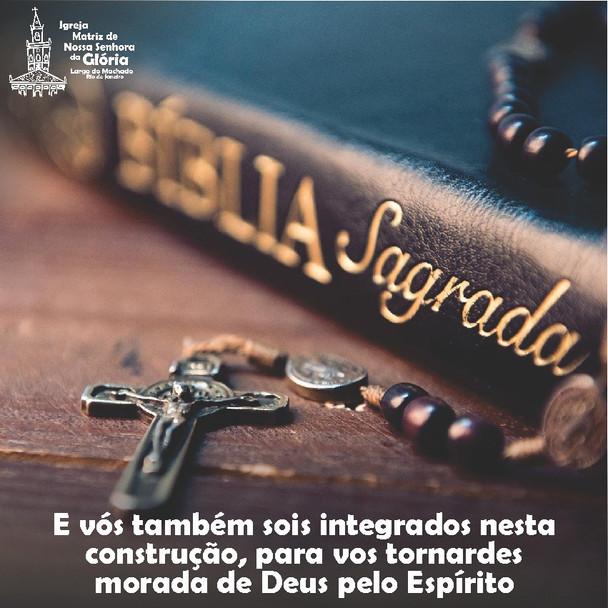 """""""E vós também sois integrados nesta construção, para vos tornardes morada de Deus pelo Espírito."""" Ef"""
