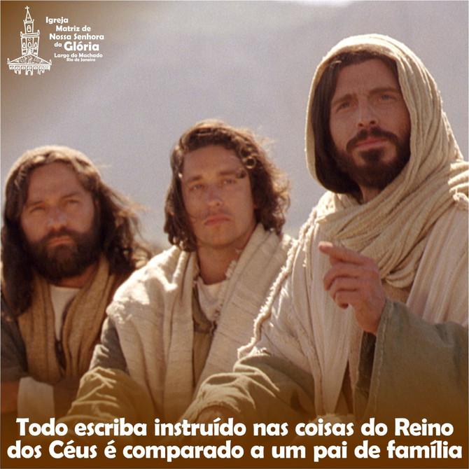 Todo escriba instruído nas coisas do Reino dos Céus é comparado a um pai de família  (Mt 13,52)