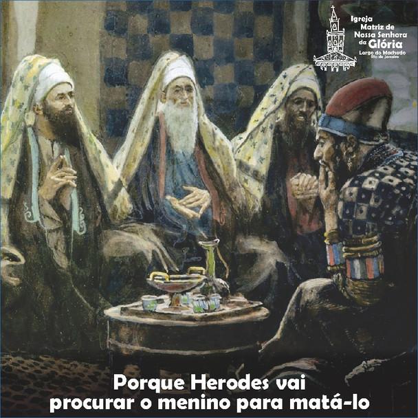 """Porque Herodes vai procurar o menino para matá-lo"" Mt 2,13"