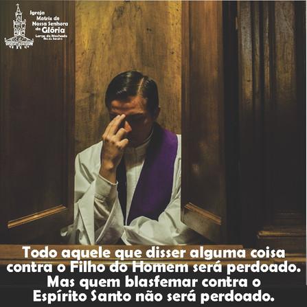 """""""Todo aquele que disser alguma coisa contra o Filho do Homem será perdoado. Mas quem blasfemar contr"""