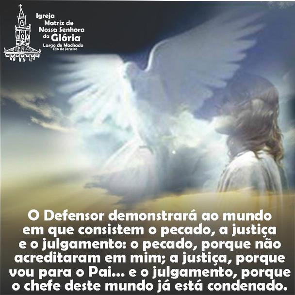 O Defensor demonstrará ao mundo em que consistem o pecado, a justiça e o julgamento: