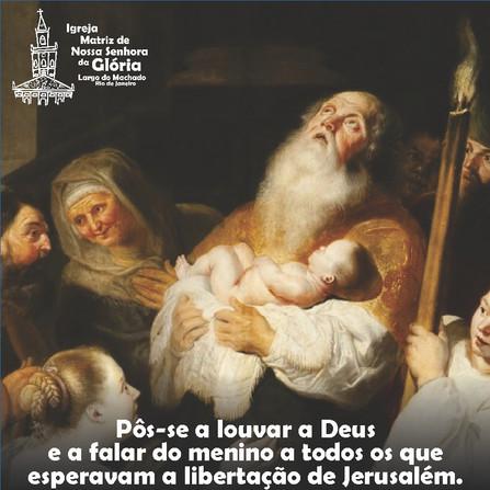 """""""Pôs-se a louvar a Deus e a falar do menino a todos os que esperavam a libertação de Jerusalém."""""""