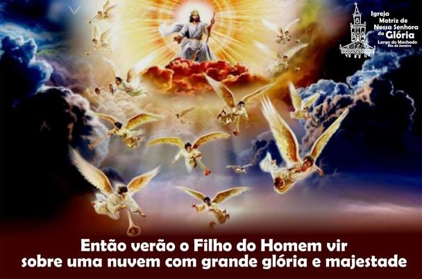 Então verão o Filho do Homem vir sobre uma nuvem com grande glória e majestade.