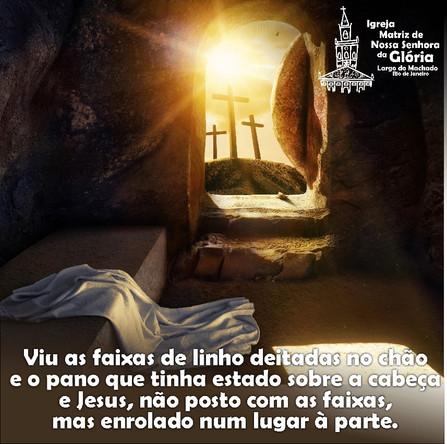 """""""Viu as faixas de linho deitadas no chão e o pano que tinha estado sobre a cabeça de Jesus,"""