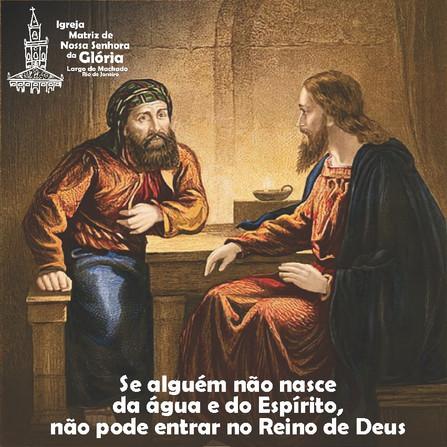 """""""Se alguém não nasce da água e do Espírito, não pode entrar no Reino de Deus"""" Jo 3,4"""