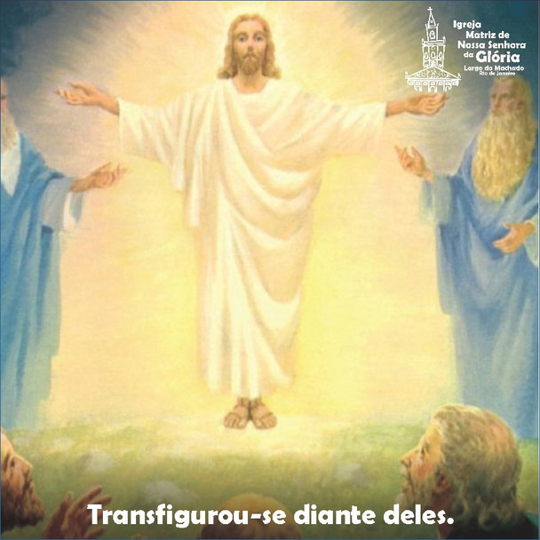 """""""Transfigurou-se diante deles."""" Mc 9,2"""