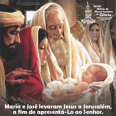 """""""Maria e José levaram Jesus a Jerusalém, a fim de apresentá-lo  ao Senhor."""" Lc 2,22"""