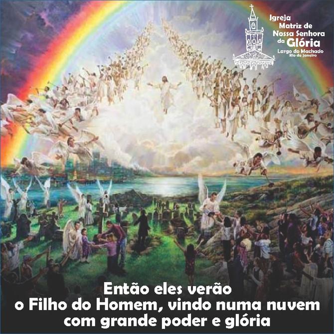 """""""Então eles verão o Filho do Homem, vindo numa nuvem com grande poder e glória."""" Lc 21,27"""