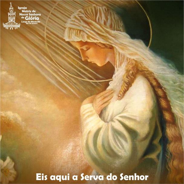Eis aqui a Serva do Senhor. (Lc 1,38)