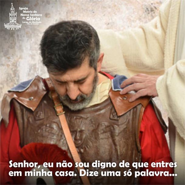"""""""Senhor, eu não sou digno de que entres em minha casa. Dize uma só palavra..."""" (Mt 8,8)"""