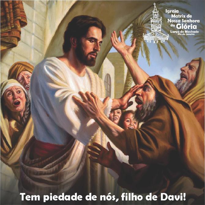 """""""Tem piedade de nós, filho de Davi!"""" Mt 9,28"""