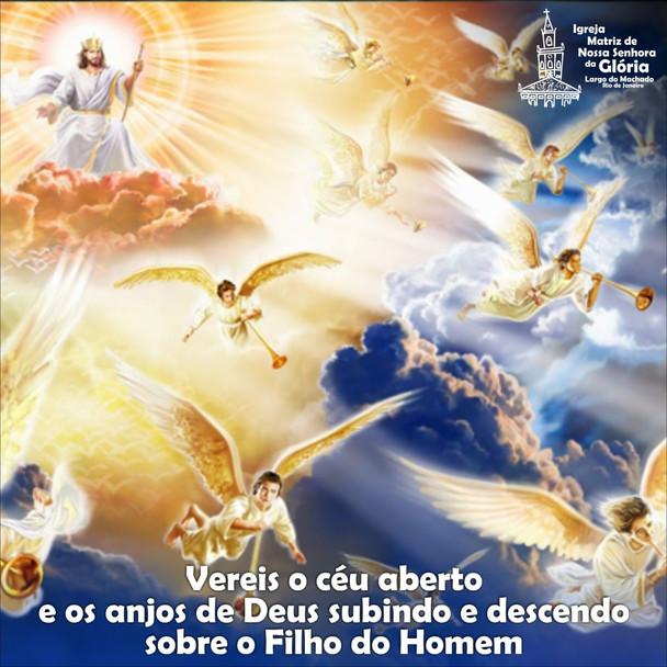 Vereis o céu aberto e os anjos de Deus subindo e descendo sobre o Filho do Homem. (Jo 1,51)
