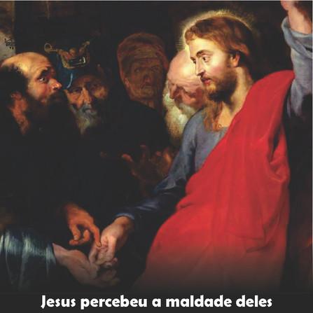 """""""Jesus percebeu a maldade deles"""" Mt 22,18"""