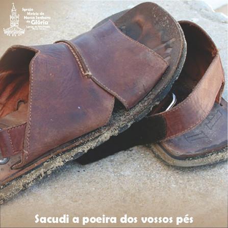 Sacudi a poeira dos vossos pés. (Lc 9,5)