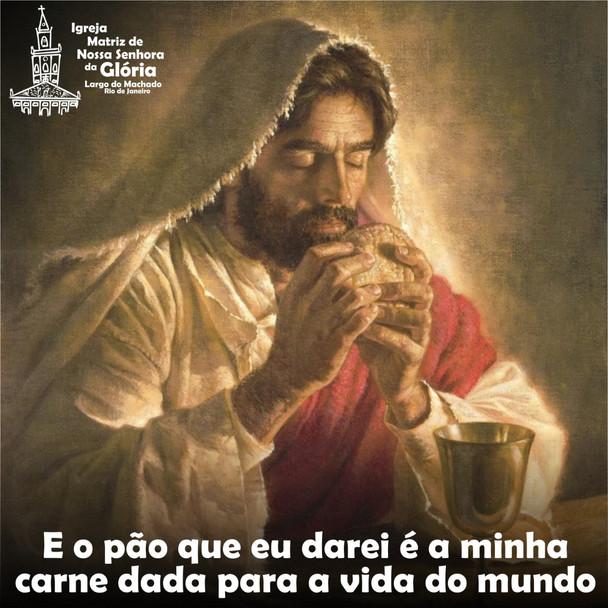 E o pão que eu darei é a minha carne dada para a vida do mundo.