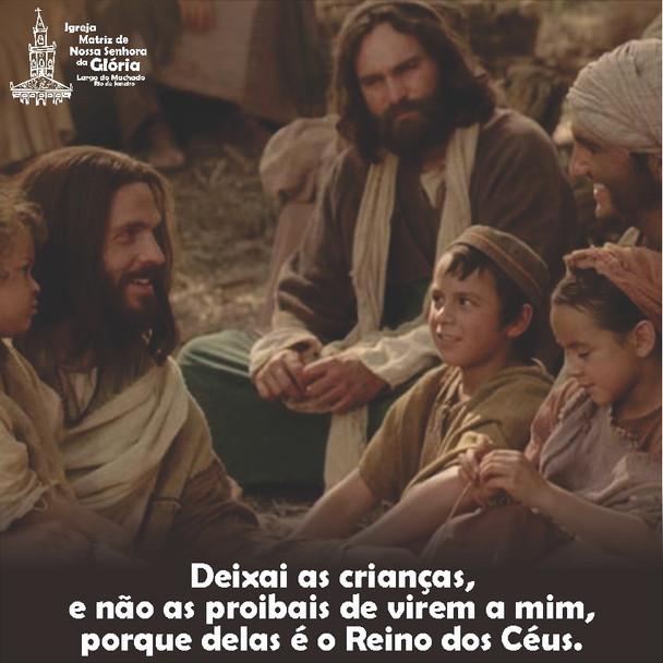 Deixai as crianças, e não as proibais de virem a mim, porque delas é o Reino dos Céus. (Mt 19,15)