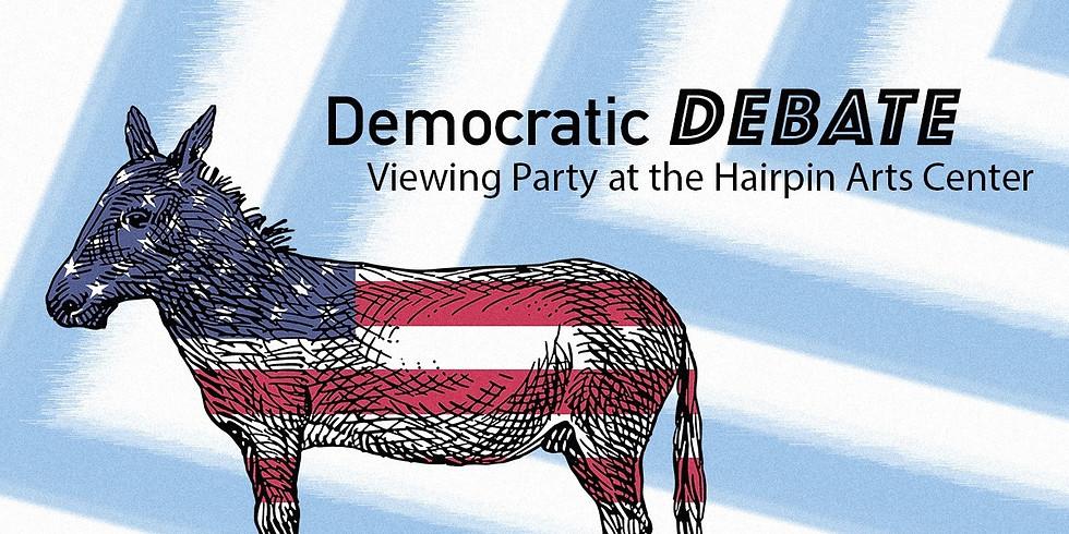 Democratic Debate Viewing Party at Hairpin Arts Center