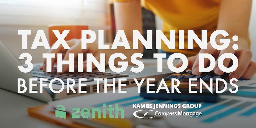 Compass Mortgage Presents Tax Planning: 3 Things to Do Before the End of the Year