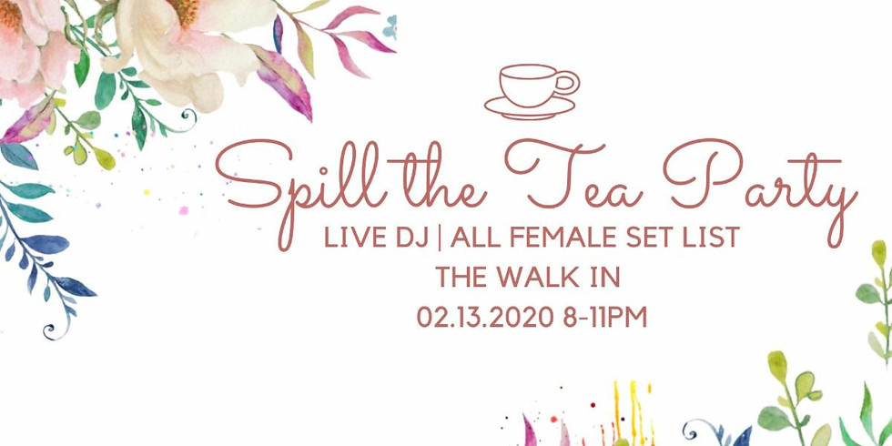 Spill the Tea Party at The Walk In