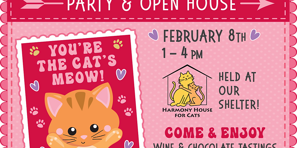 Felines & Valentines Party & Open House Fundraiser for Harmony House For Cats