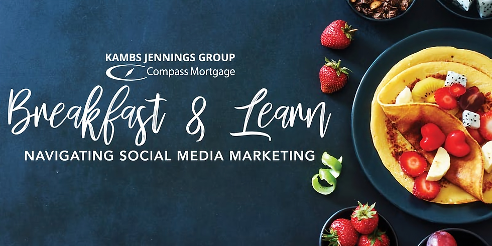 Breakfast & Learn:  Navigating Social Media Marketing With Compass Mortgage