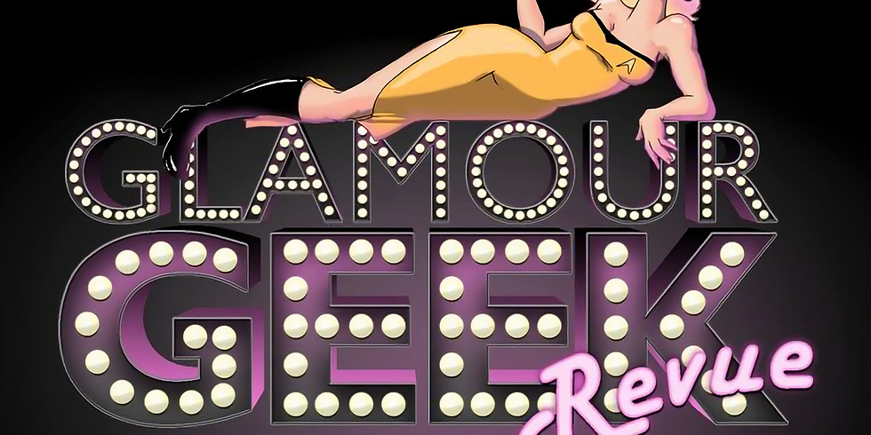 Glamour Geek Revue