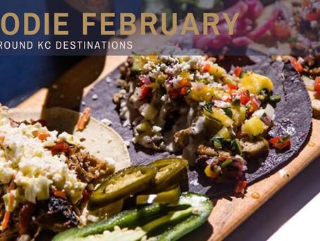 Foodie February...dine around KC Destinations!