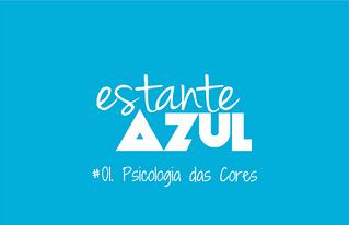 #01 EstanteAZUL  Psicologia das Cores