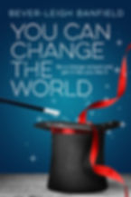 You Can Change The World Book by Bever-leigh Banfield Ebook Cover