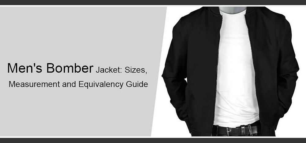 Men's Bomber Jacket: Sizes, Measurement and Equivalency Guide