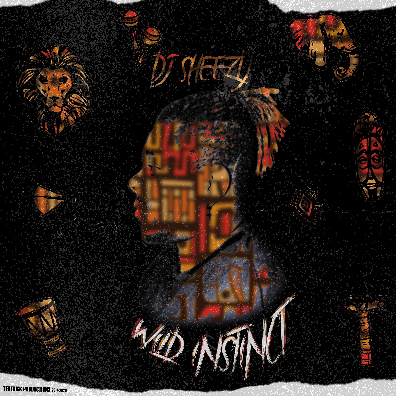 Wild Instincts - DJ Sheezy