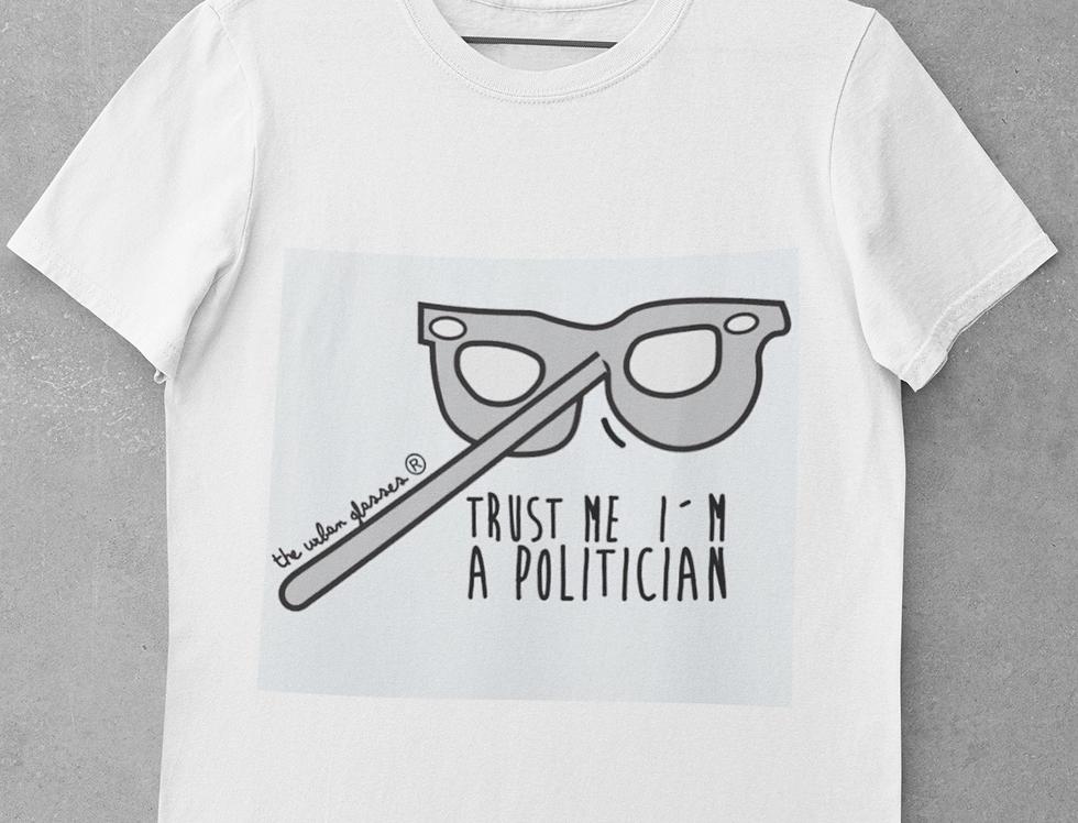 TRUST ME I´M A POLITICIAN/ Confía en mi soy un político