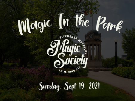 Magic in the Park - This Sunday Sept 19, 2021