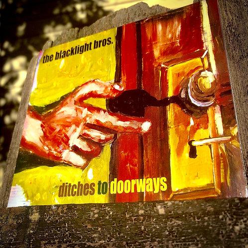 "The Blacklight Bros. ""Ditches to Doorways"""