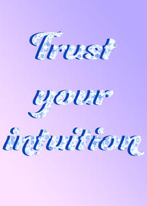 Poster 4_Trust your intuition Design 2.png