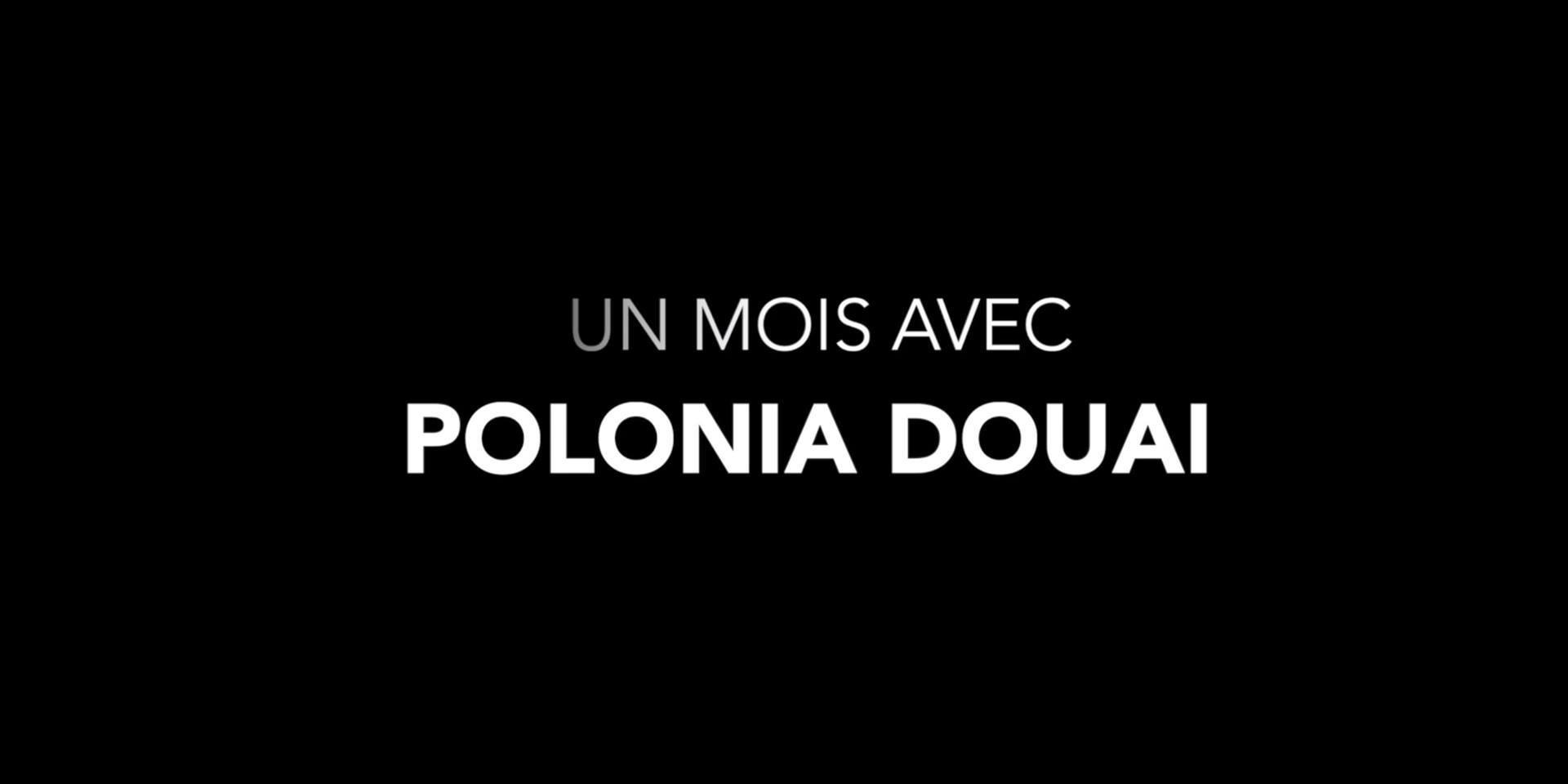 Un mois avec Polonia Douai