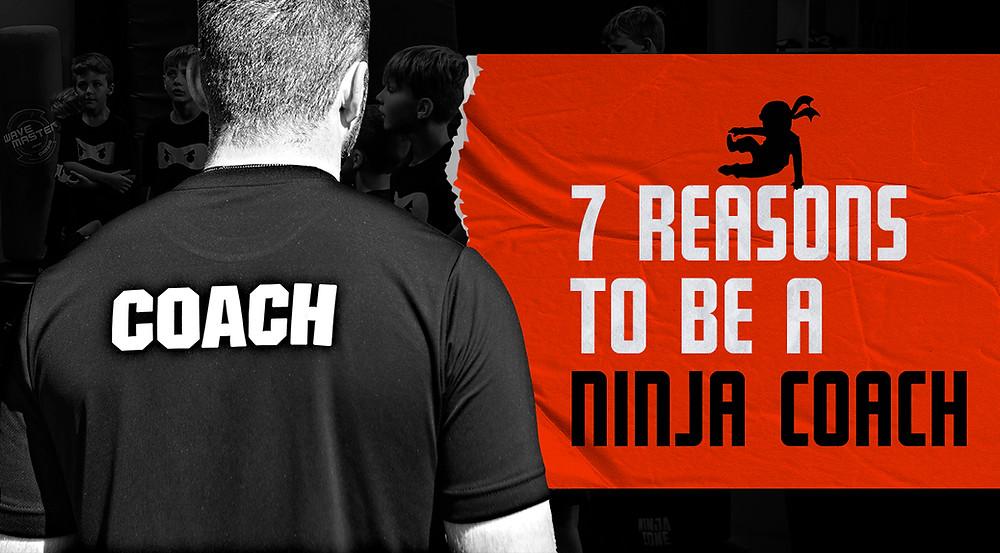 7 reasons to be a Ninja Coach