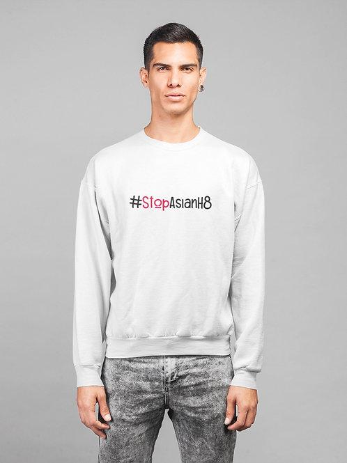 #StopAsianH8 Sweatshirt
