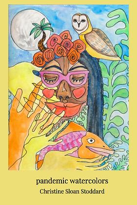 Pandemic Watercolors by Christine Sloan Stoddard