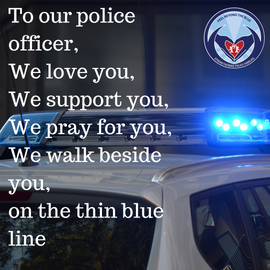 To our Police Officer, We love you, We s